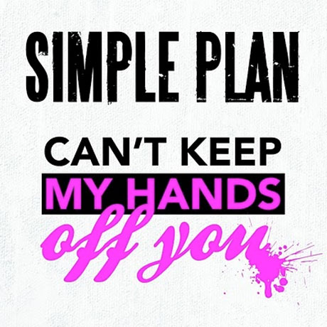 Simple Plan 'Can't Keep My Hands Off You' (ft. Rivers Cuomo)