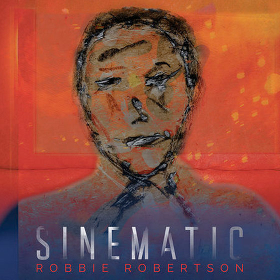 Robbie Robertson Returns with New Album 'Sinematic'