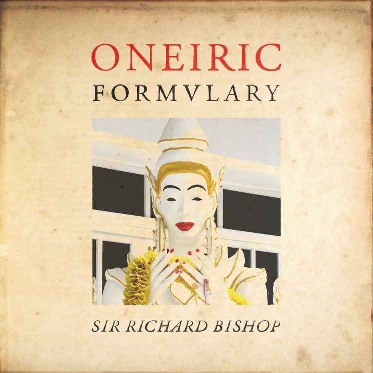 Sir Richard Bishop Explores New Directions on 'Oneiric Formulary'