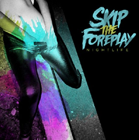 Skip the Foreplay Announce Epitaph Debut