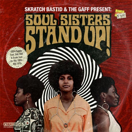 Skratch Bastid & the Gaff 'Soul Sisters Stand Up!'