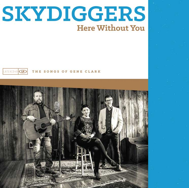 Skydiggers 'Here Without You' (album stream)