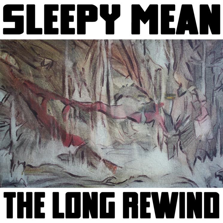 Sleepy Mean The Long Rewind