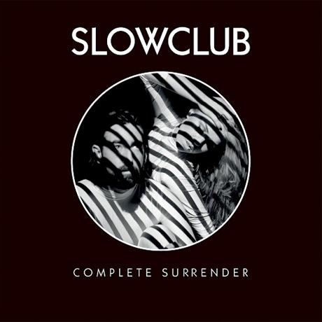 Slow Club 'Complete Surrender' (album stream)