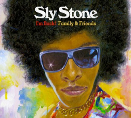 Sly Stone Returns with 'I'm Back! Family & Friends'