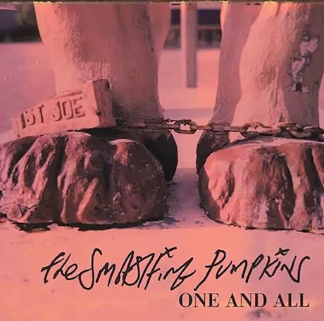 "Smashing Pumpkins ""One and All"""