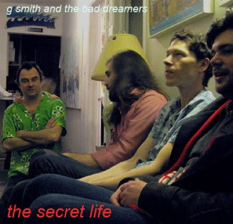"""G. Smith and the Bad Dreamers """"The Secret Life"""""""