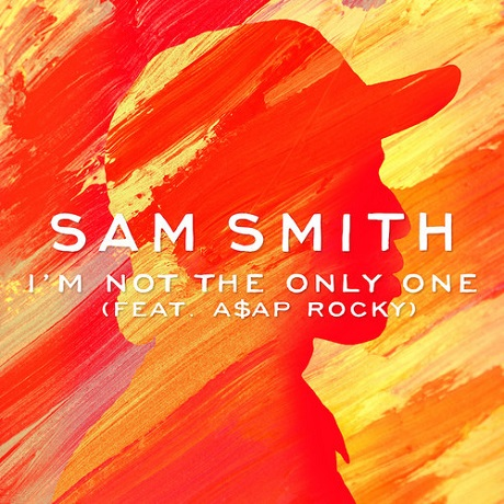 "Sam Smith ""I'm Not the Only One"" (remix ft. A$AP Rocky)"