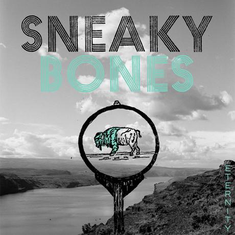 Sneaky Bones 'Eternity'