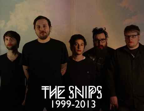 The Snips Call It Quits