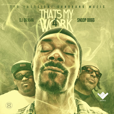 Snoop Dogg 'That's My Work 4' (mixtape)