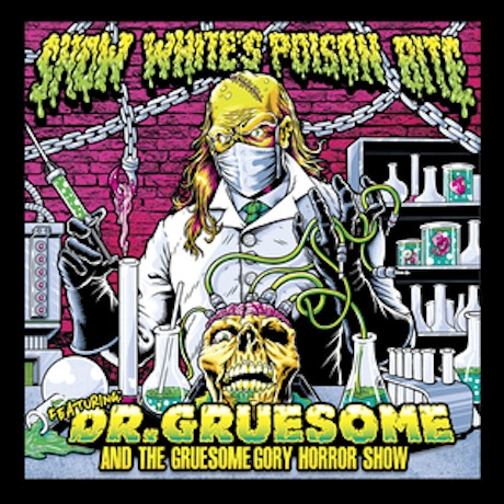 Snow White's Poison Bite Featuring: Dr. Gruesome and the Gruesome Gory Horror Show
