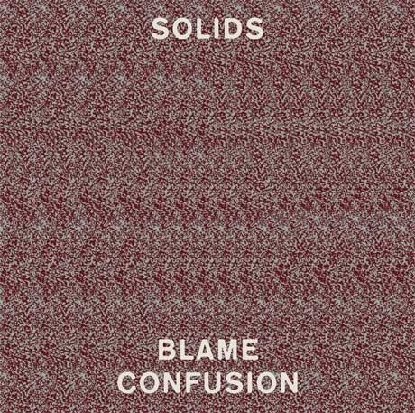 Solids Blame Confusion