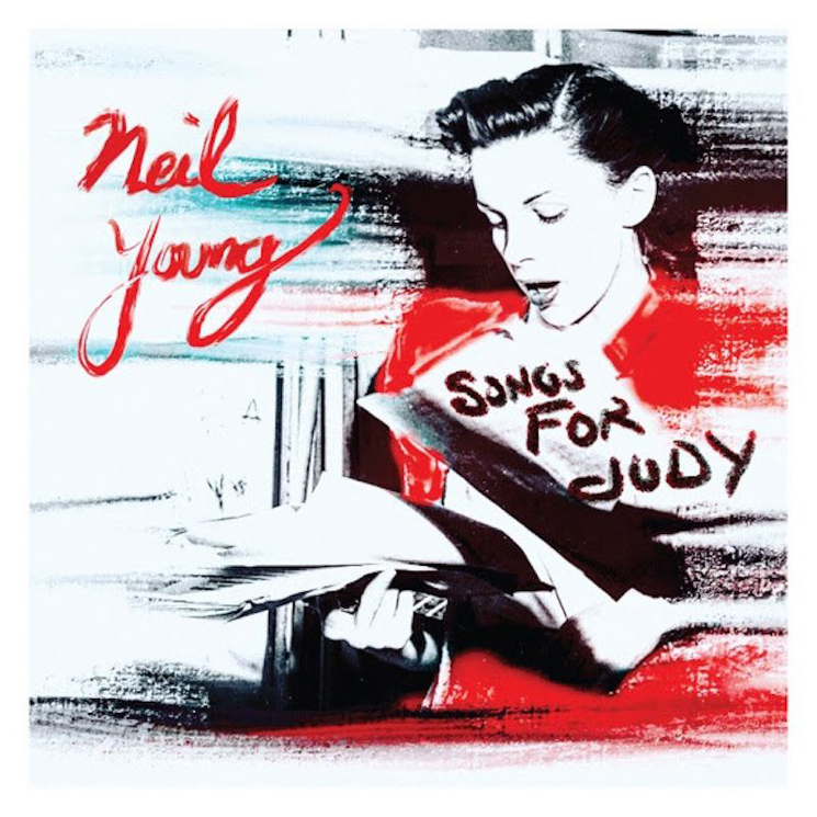 Neil Young Announces 'Songs for Judy' Live Album
