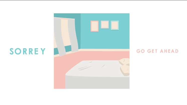 """Sorrey """"Go Get Ahead"""""""