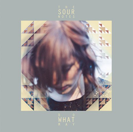 "The Sour Notes ""Do What May"""