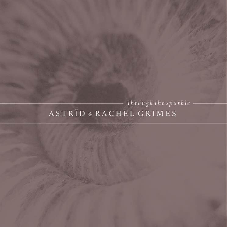 Astrïd & Rachel Grimes Through the Sparkle
