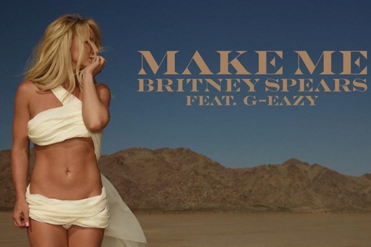 "Britney Spears ""Make Me..."" (ft. G-Eazy)"