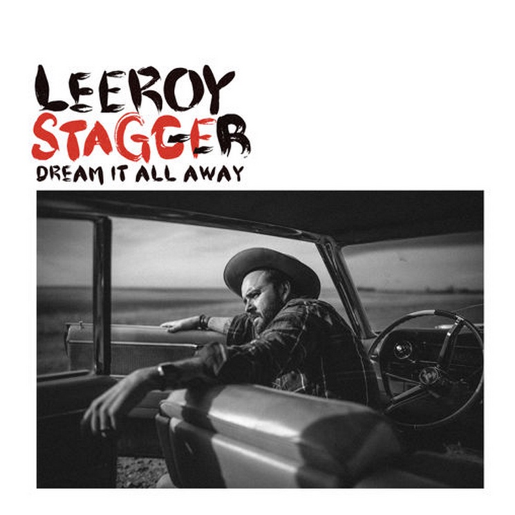 Leeroy Stagger 'Dream It All Away' (album stream)