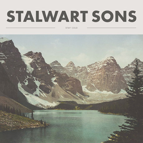 Stalwart Sons 'Stay Cold' (album stream)