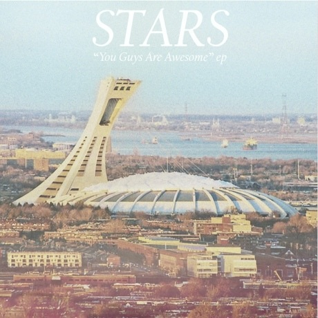 Stars 'You Guys Are Awesome' EP (ft. Cold Specks, Yukon Blonde, Milo Greene)