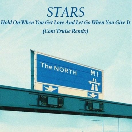 "Stars ""Hold on When You Get Love and Let Go When You Give It"" (Com Truise remix)"