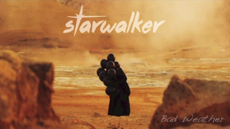 "Starwalker ""Bad Weather"""