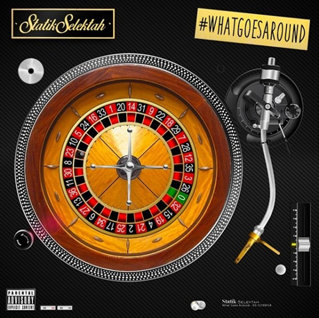 Statik Selektah Shares 'What Goes Around' Tracklist
