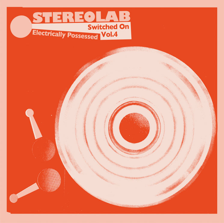Stereolab Unearth Long-Lost Classics on 'Electrically Possessed [Switched On Volume 4]'
