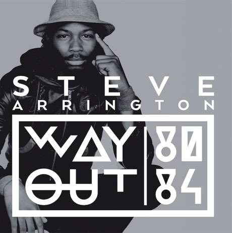 Funk Hero Steve Arrington Looks Back with 'Way Out (80-84)' Comp, Plays Toronto