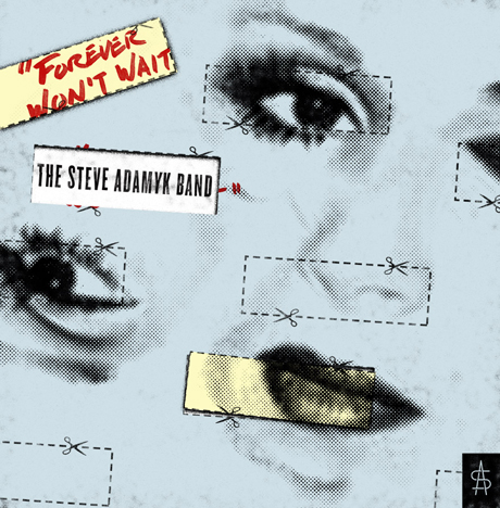 The Steve Adamyk Band Announce 'Forever Won't Wait' LP