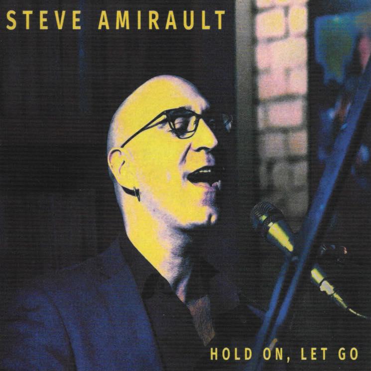 Steve Amirault Hold On, Let Go