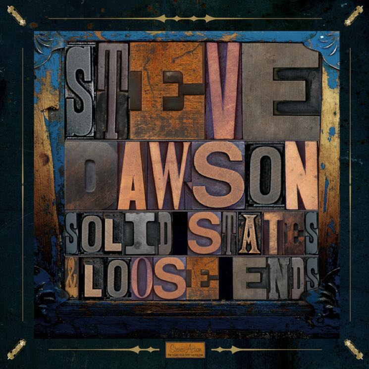 Steve Dawson Solid States and Loose Ends