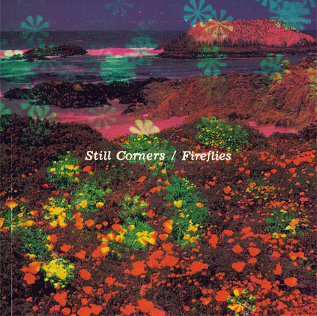 "Still Corners ""Fireflies"""