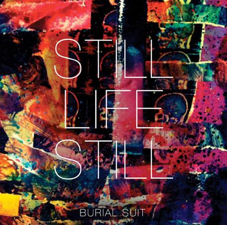 """Still Life Still """"Burial Suit"""""""