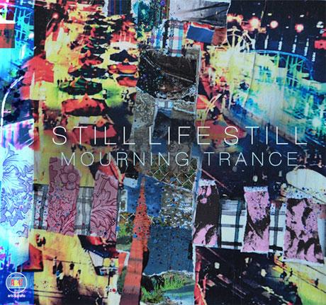 Still Life Still Mourning Trance