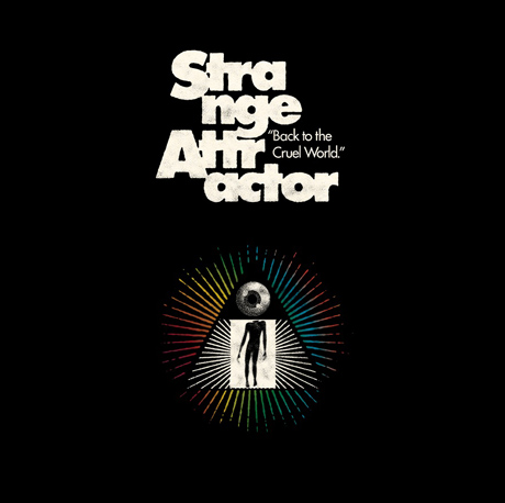 "Strange Attractor 'Back to the Cruel World' (album stream) / ""Real Dark Place"" (video)"
