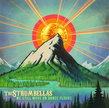 The Strumbellas We Still Move On Dance Floors