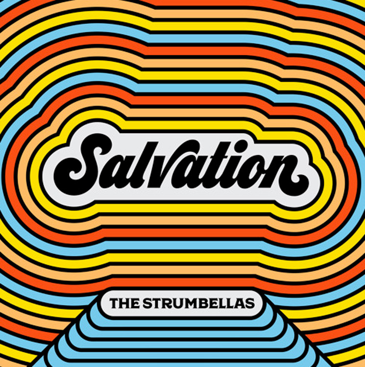 The Strumbellas Return to Give Us 'Salvation'