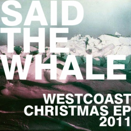 Said the Whale 'West Coast Christmas EP 2011' (EP stream)