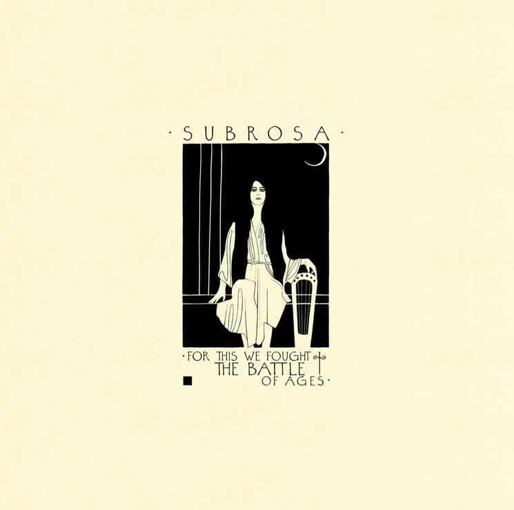 SubRosa For This We Fought the Battle of Ages