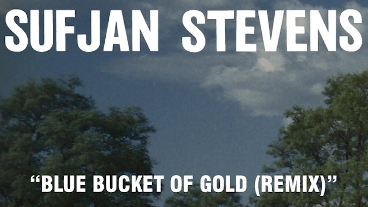 "Sufjan Stevens ""Blue Bucket of Gold"" (remix)"
