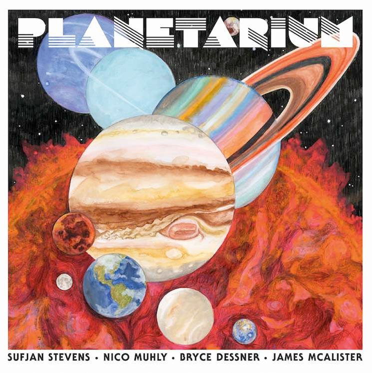 ​Sufjan Stevens, Bryce Dessner, Nico Muhly and James McAlister 'Planetarium' (album stream)
