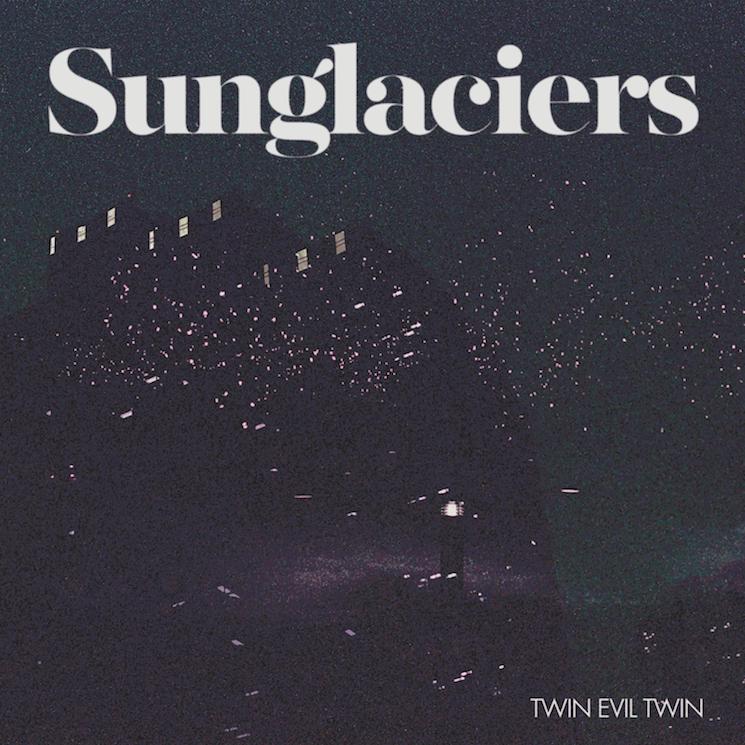 Sunglaciers 'Twin Evil Twin' (EP stream)
