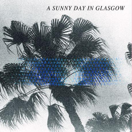 "A Sunny Day in Glasgow ""Bye Bye Big Ocean (The End)"""
