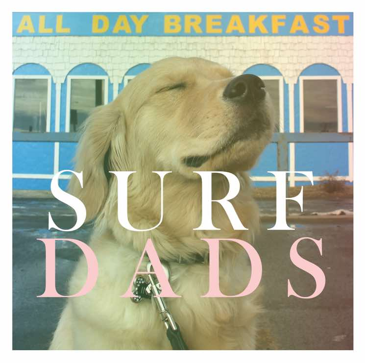 "​Surf Dads Unveil Debut LP 'All Day Breakfast,' Premiere ""Up All Night"""