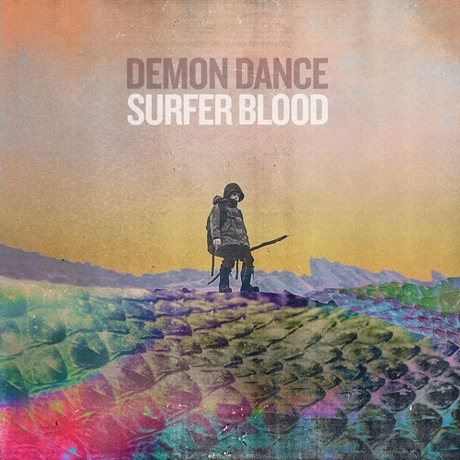 Surfer Blood 'Demon Dance'