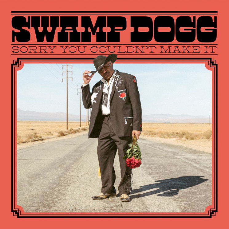 Swamp Dogg Sorry You Couldn't Make It