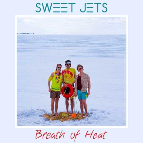 Sweet Jets 'Breath of Heat' (album stream)