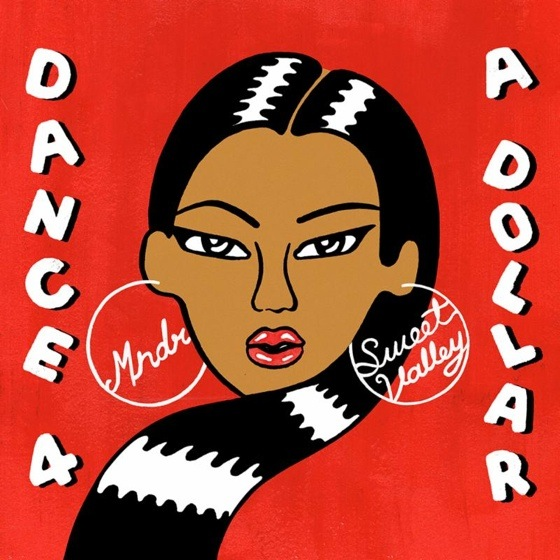 Sweet Valley & MNDR 'Dance 4 a Dollar' (EP stream)